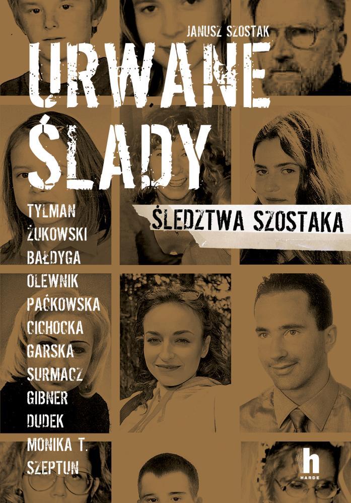 Urwane ślady. Janusz Szostak